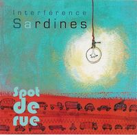 Spot De Rue by INTERFERENCE SARDINES album cover