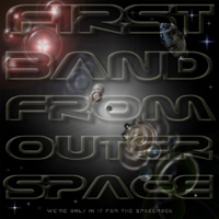 We�re Only In It For The Spacerock by FIRST BAND FROM OUTER SPACE album cover