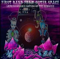 First Band From Outer Space Impressionable Sounds Of The Subsonic album cover