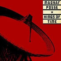 Magyar Posse - Kings Of Time CD (album) cover