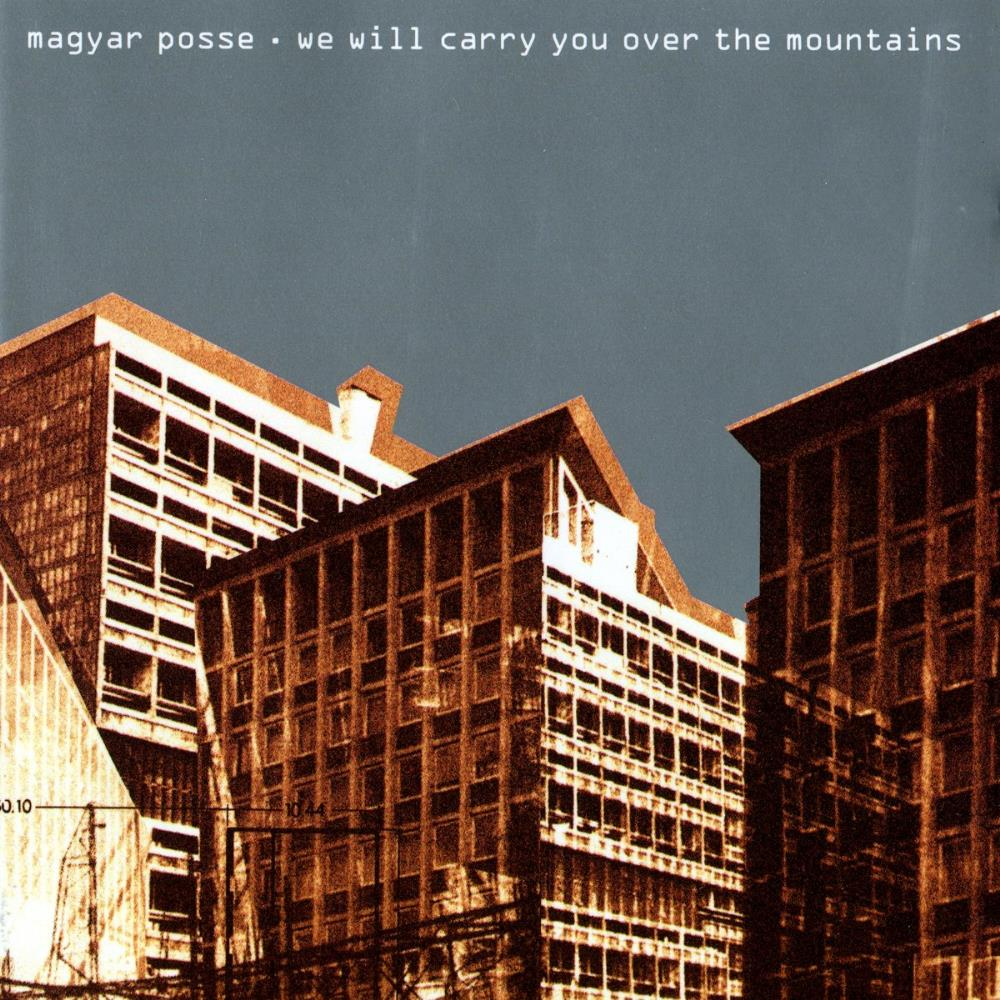 We Will Carry You Over The Mountains by MAGYAR POSSE album cover
