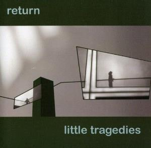 Return by LITTLE TRAGEDIES album cover