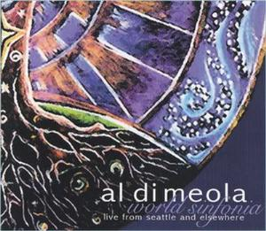 Al Di Meola World Sinfonia - Live from Seattle and Elsewhere album cover