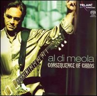Al Di Meola - Consequence Of Chaos CD (album) cover