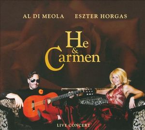 Al Di Meola He And Carmen (with Eszter Horgas) album cover d6fff2e439
