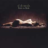 Al Di Meola - Flesh On Flesh CD (album) cover