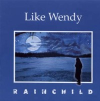 Like Wendy Rainchild album cover