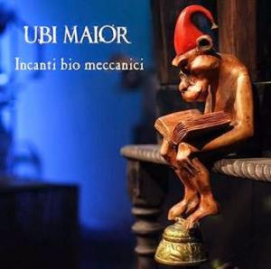 Incanti Bio Meccanici by UBI MAIOR album cover