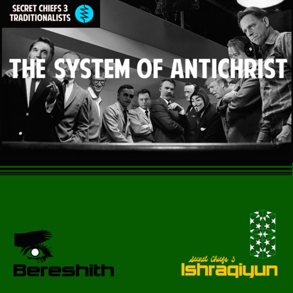 Secret Chiefs 3 Traditionalists / Ishraqiyun - The System of Antichrist / Bereshith album cover