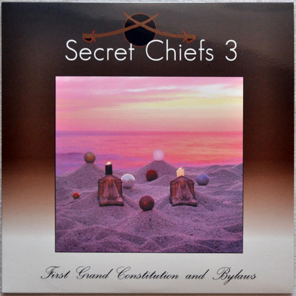 First Grand Constitution And Bylaws by SECRET CHIEFS 3 album cover
