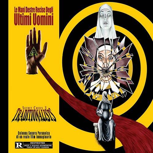 Traditionalists: Le Mani Destre Recise Degli Ultimi Uomini by SECRET CHIEFS 3 album cover