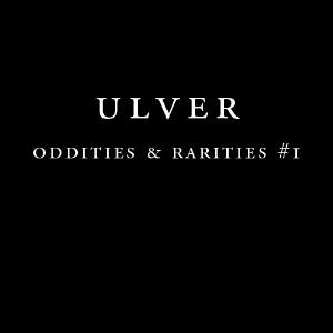Ulver Oddities And Rarities #1 album cover