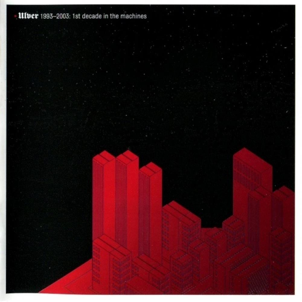 1993-2003: 1st Decade In The Machines by ULVER album cover