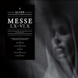 Ulver - Ulver with Troms� Chamber Orchestra: Messe I.X - VI.X CD (album) cover