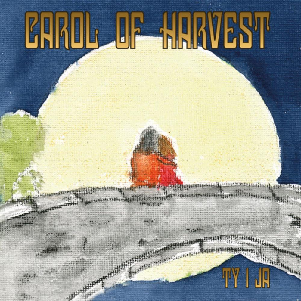 Ty I Ja by CAROL OF HARVEST album cover