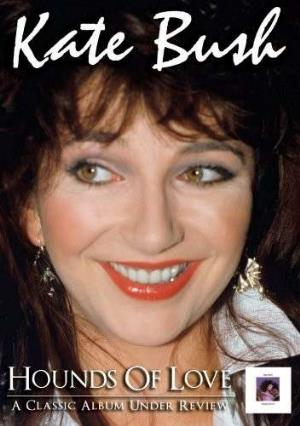 Kate Bush Hounds of Love: A Classic Album Under Review album cover