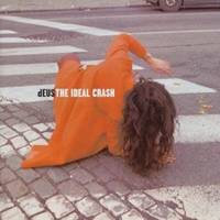 dEUS - The Ideal Crash  CD (album) cover
