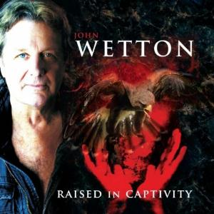 John Wetton Raised in Captivity album cover