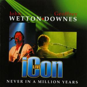 John Wetton Never In A Million Years (Icon) album cover