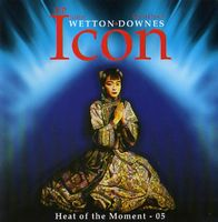 John Wetton - John Wetton Geoffrey Downes Icon: Heat Of The Moment- 05 CD (album) cover