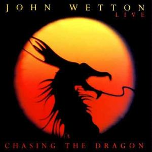 John Wetton Chasing The Dragon album cover