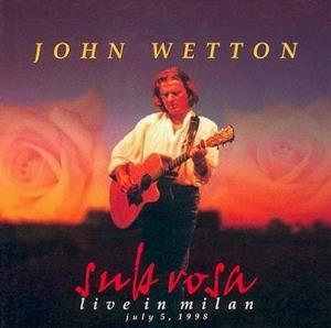 John Wetton - Sub Rosa: Live In Milan 1998 CD (album) cover