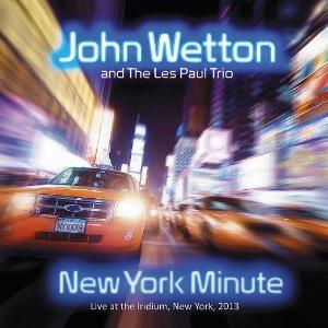New York Minute (with The Les Paul Trio) by WETTON, JOHN album cover