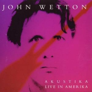 John Wetton Akustika - Live in Amerika album cover