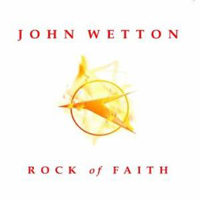Rock Of Faith  by WETTON, JOHN album cover