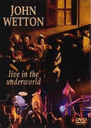 John Wetton - Live In The Underworld