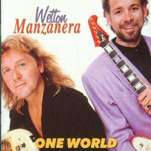 John Wetton Wetton - Manzanera. One World album cover