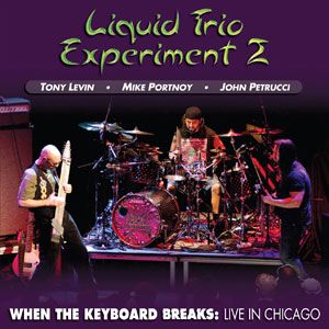 Liquid Tension Experiment When the Keyboard Breaks:Live in Chicago album cover