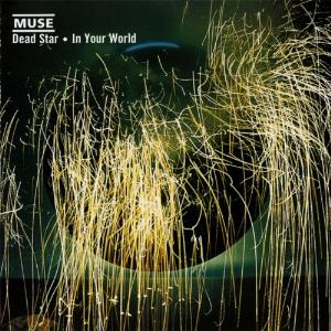 Dead Star - In Your World by MUSE album cover