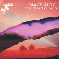 Crack The Sky Crack Attic (The Best of Crack the Sky) album cover