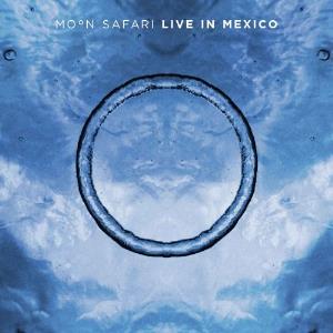 Live In Mexico by MOON SAFARI album cover
