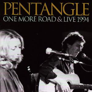 The Pentangle One More Road & Live 1994 album cover