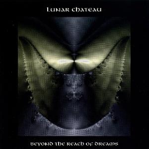 Lunar Chateau - Beyond The Reach Of Dreams CD (album) cover