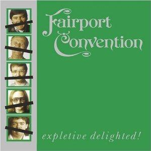 Fairport Convention Expletive Delighted album cover