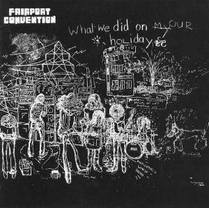 Fairport Convention What We Did On Our Holidays album cover