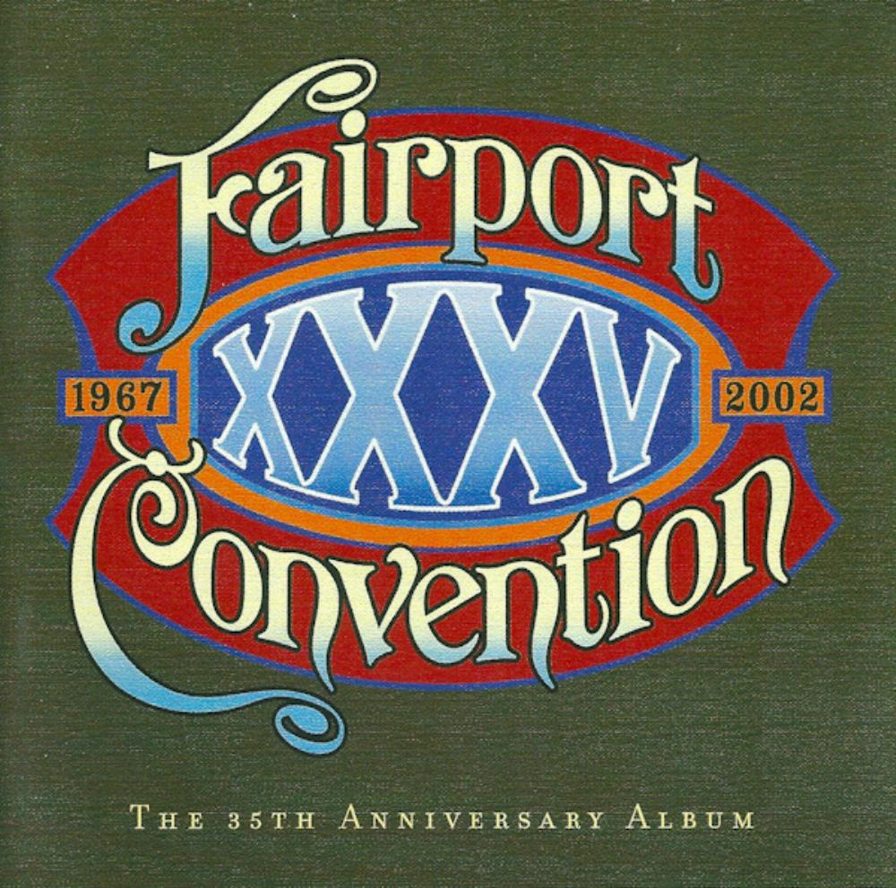 Fairport Convention - XXXV - The 35th Anniversary Album (1967 / 2002) CD (album) cover
