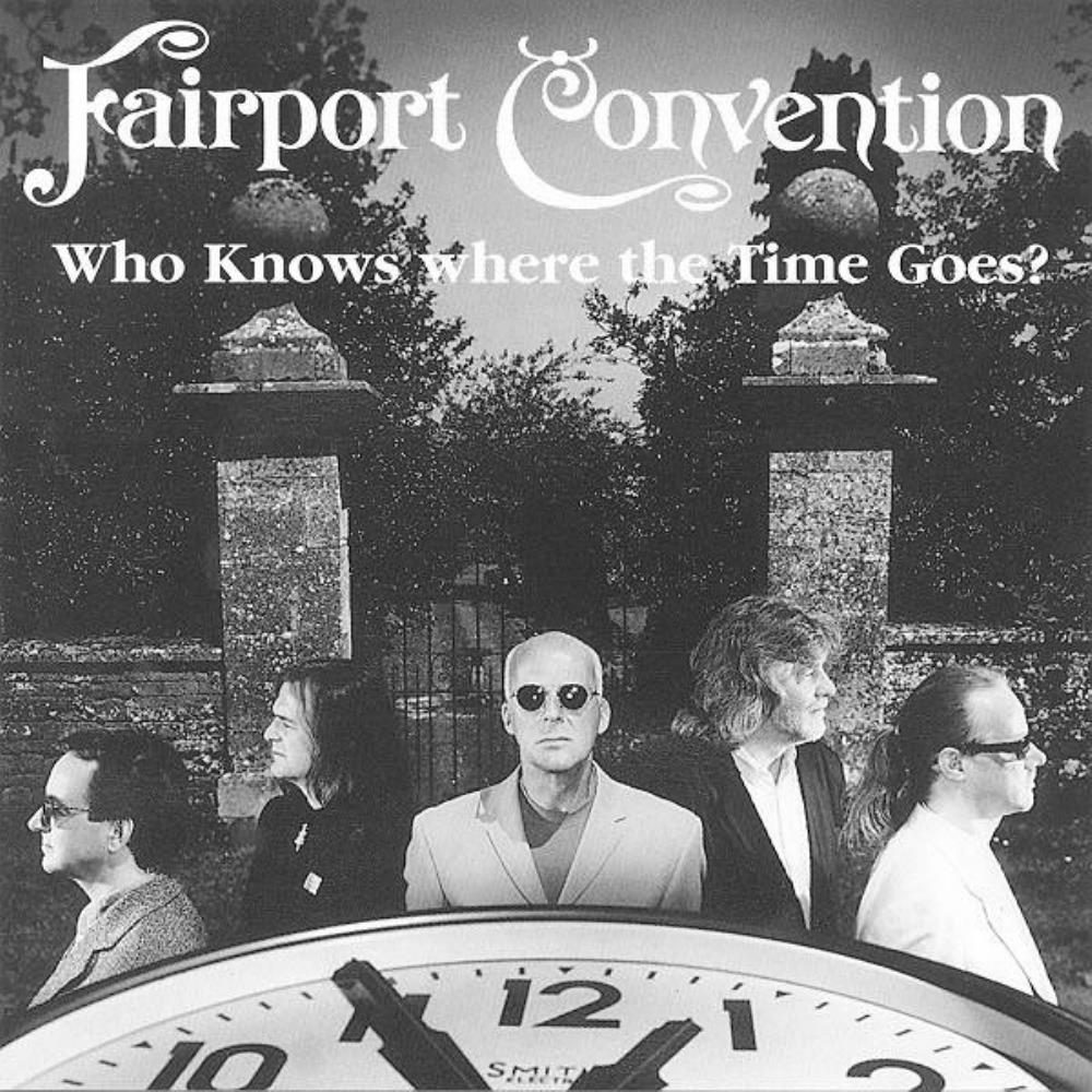 FAIRPORT CONVENTION Who Knows Where The Time Goes? Reviews