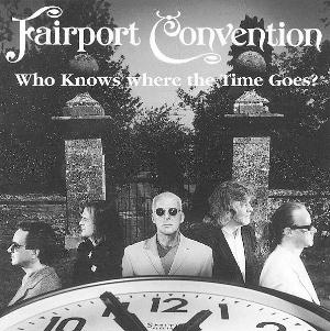 Who Knows Where The Time Goes? by FAIRPORT CONVENTION album cover