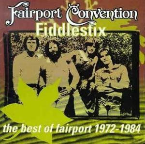 Fairport Convention Fiddlestix, The Best of Fairport 1972-1984 album cover