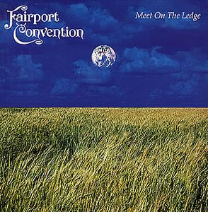 Fairport Convention Meet On The Ledge album cover