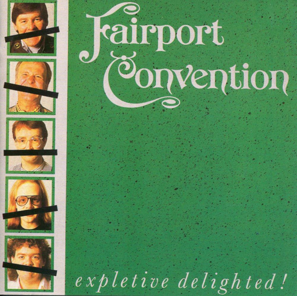 Fairport Convention - Expletive Delighted ! CD (album) cover