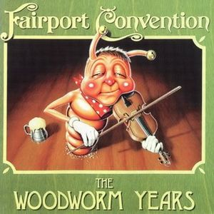 Fairport Convention The Woodworm Years album cover
