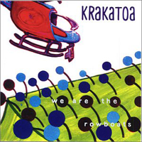 Krakatoa - We Are The Rowboats    CD (album) cover