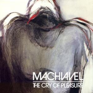 Machiavel The Cry Of Pleasure  album cover