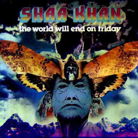 The World Will End On Friday by SHAA KHAN album cover