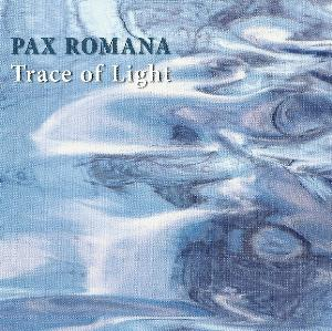 Pax Romana Trace Of Light album cover